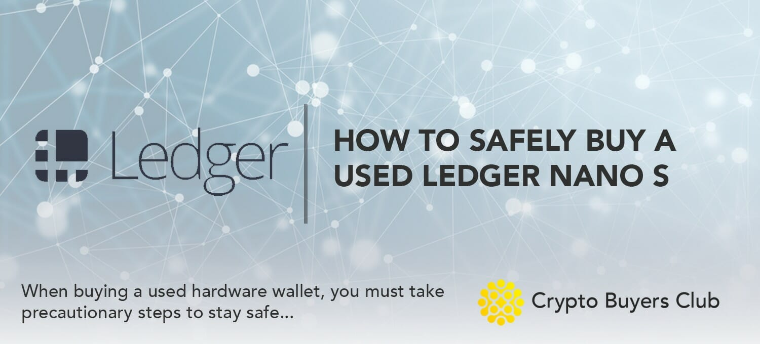 How to Safely Buy a Used Ledger Nano S