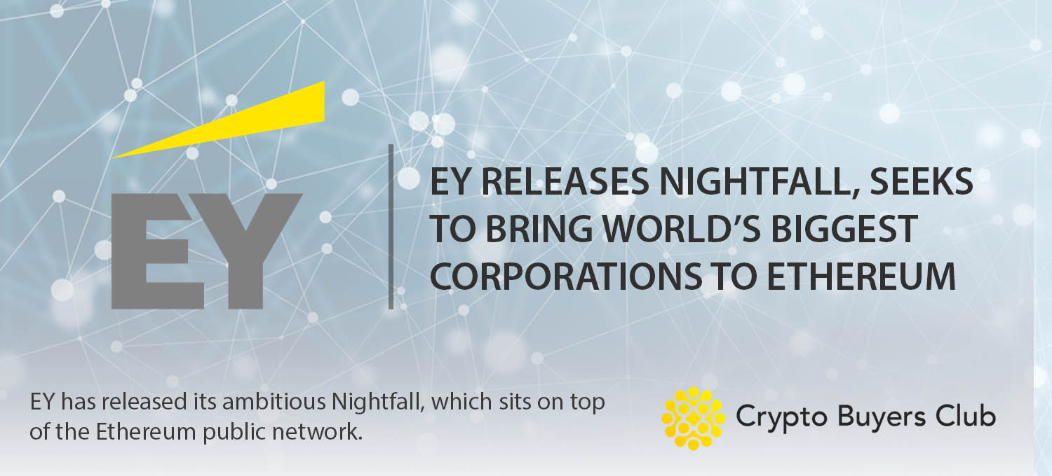 EY Releases Nightfall, Seeks to Bring World's Biggest Corporations to Ethereum